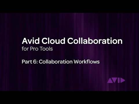 Avid Cloud Collaboration for Pro Tools Video 6: Collaboration Workflows