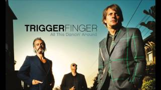 Triggerfinger - I Follow Rivers (Radio Edit)