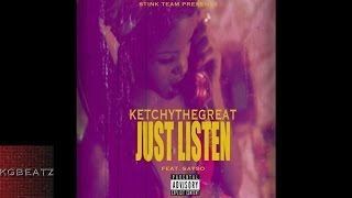KetchyTheGreat ft. SaySo - Just Listen [New 2016]