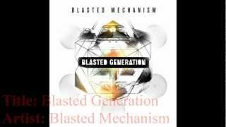 Blasted Generation | 01. Blasted Generation - Blasted Mechanism