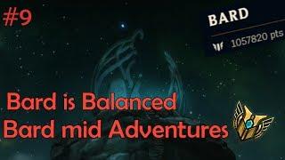 Bard mid Adventures #9 - Bard is Balanced