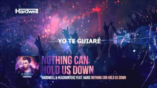 Hardwell & Headhunterz feat. Haris - Nothing Can Hold Us Down (Subtitulado Español)