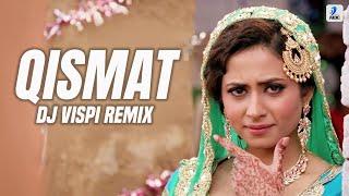 Qismat Remix | Ammy Virk | Sargun Mehta | DJ Vispi