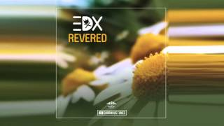 EDX - Revered (TEASER)