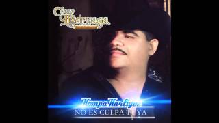 Chuy Lizarraga - No Es Culpa Tuya (Estreno 2015)