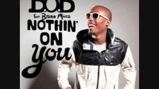 B.o.B feat. Bruno Mars - Nothing on you Lyrics
