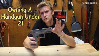 Owning a Handgun under 21? (The Misconception)