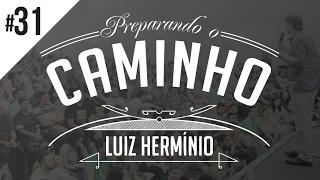 MEVAM OFICIAL - LUIZ HERMÍNIO - PREPARANDO O CAMINHO #31