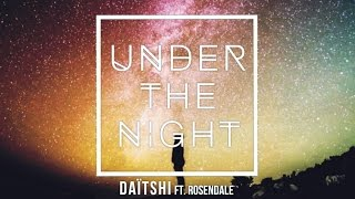 Daïtshi - Under The Night Feat. Rosendale (Audio)