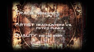 Headhunterz vs. Psyko Punkz - Disrespect