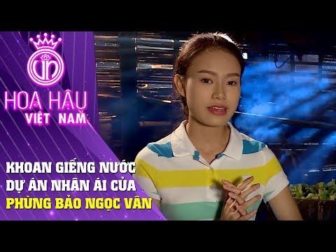 Hoa hậu Việt Nam | khoan giếng nước tại Đắk Lắk của Người đẹp nhân ái Phùng Bảo Ngọc Vân