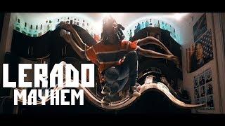 Lerado - Mayhem [Shot By @NatePTGOD]