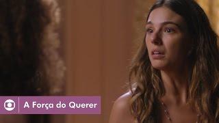 A Força do Querer: capítulo 9 da novela, quarta, 12 de abril, na Globo