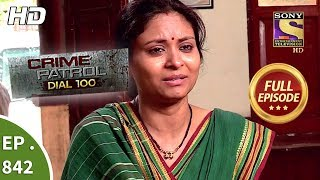Crime Patrol Dial 100 - Ep 842 - Full Episode - 14th August, 2018 width=