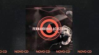 """FERNANDINHO ACÚSTICO - NOVO CD [PREVIEW FAIXA """"AINDA QUE A FIGUEIRA""""]"""