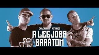Children of Distance - A legjobb barátom (Official Music Video)
