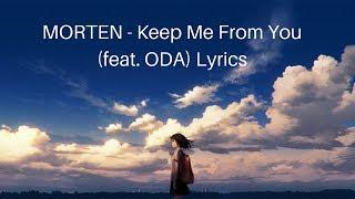 MORTEN - Keep Me From You (feat. ODA) Lyrics