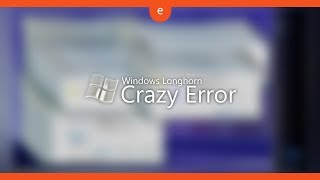 Windows Longhorn Crazy Error | HD 60 FPS