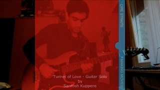 Tunnel of Love Cover: Solo - Dire Straits by Santosh Kuppens