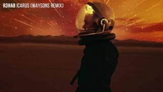 R3HAB - Icarus (Waysons Remix)