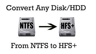 How to convert Any drive from NTFS to HFS+ Format from Windows or Mac Computer(100% Working)
