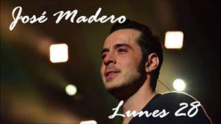 JOSÉ MADERO - LUNES 28 (LETRA)
