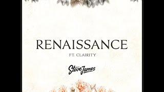 Renaissance (Lyric Video) | Steve James Ft. Clairity