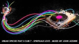 Urban Species Feat S Club 7 - Spiritual Love Remix