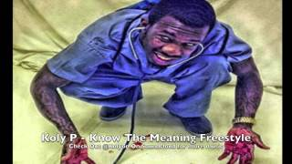 Koly P   Know The Meaning Freestyle