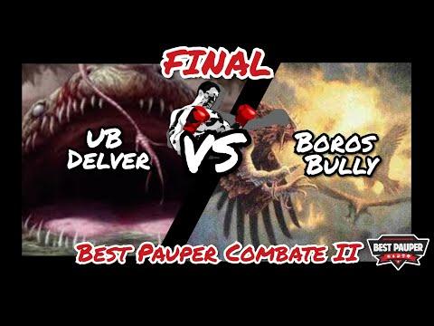 Final Best Pauper Combate II: UB Delver x Boros Bully