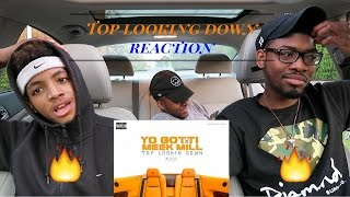 "Yo Gotti x Meek Mill ""Top Lookin Down"" Reaction"