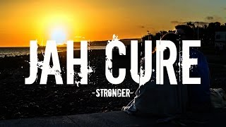 Jah cure - Stronger