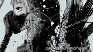 Nightcore - Dünyanın Sonuna Doğmuşum