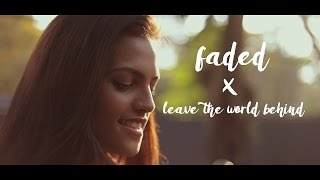 Alan Walker - Faded | Swedish House Mafia & Lune - Leave The World Behind (RED CIRCLE -Mashup Cover)