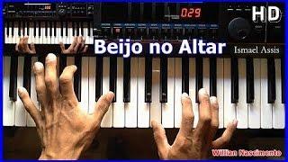 Beijo no altar - Willian Nascimento No Teclado ( TUTORIAL DA INTRODUÇÃO ) Ismael Assis / maeltco