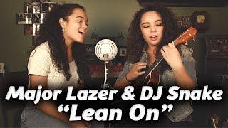 "Major Lazer & DJ Snake - ""Lean On"" (Acoustic Cover)"