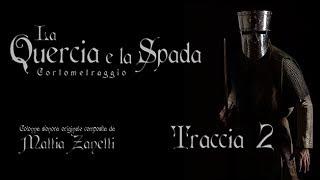 La Quercia e la Spada OST #2 - I mercenari del conte Gozio
