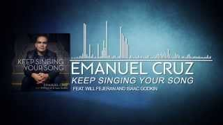 Emanuel Cruz, Will Fejeran, Isaac Godkin - Keep Singing Your Song
