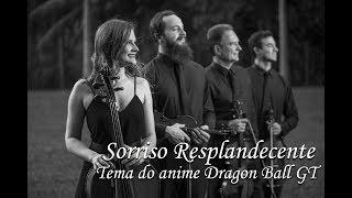 Quarteto Scherzo - Sorriso Resplandecente, Tema Dragon Ball GT