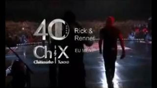 Chitãozinho e Xororó - Eu Menti {Part. Rick e Renner 40 Anos Entre Amigos} (2011)