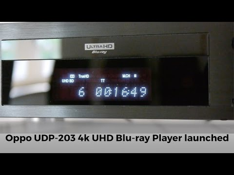 Oppo launch UDP-203 4K UHD Blu-ray player and More