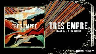 Tres Empre  - Antagonist