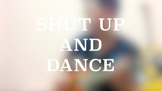 SHUT UP AND DANCE - A WALK THE MOON COVER