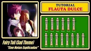 """Fairy Tail - Sad Theme en Flauta """"Con Notas Explicadas"""""""
