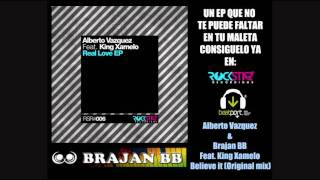 Alberto Vazquez & Brajan BB Feat. King Xamelo - Believe it (Original mix)
