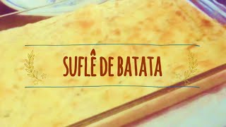 Suflê de Batata SUPER FÁCIL!