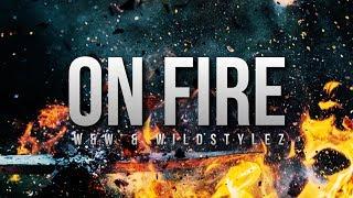 W&W & Wildstylez - On Fire