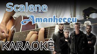 Scalene - Amanheceu KARAOKÊ violão cover