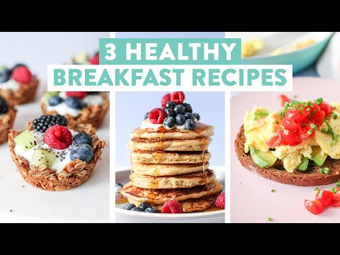 3 EASY & Healthy Breakfast Ideas | Pancakes, Granola Cups, Scrambled Eggs