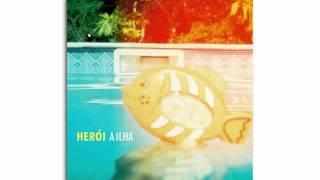 """Herói - """"A ILHA"""" (SINGLE 2011)"""
